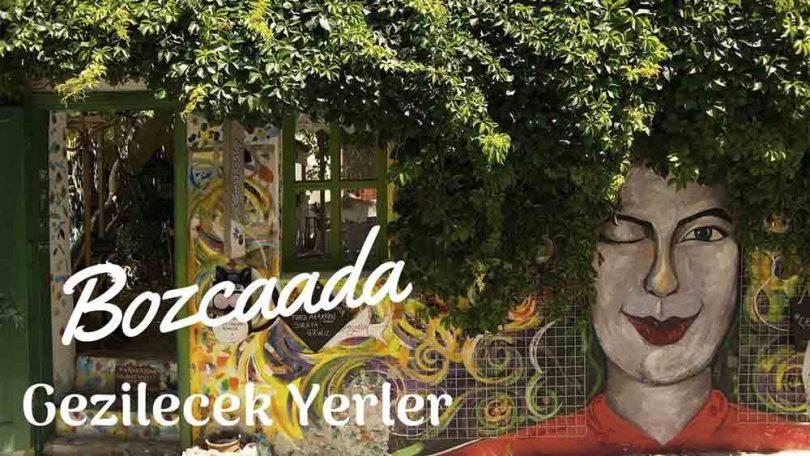 Bozcaada, Bozcaada gezilecek yerler, Bozcaada'da gezilecek yerler, Bozcaada gezisi, Bozcaada gezi rehberi, Bozcaada gezilmesi gereken yerler