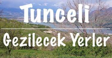 Tunceli, Tunceli Gezi rehberi, Tunceli gezilecek yerler, Tunceli'de gezilecek yerler, Tunceli'de nereleri gezmeli