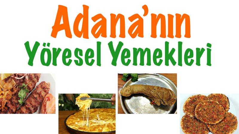 Adana'nın Yöresel Yemekleri, Adana yemekleri, Adana'nın lezzetleri, Adana yöresel yemekleri, Adana yemekleri, Adana meşhur yemekleri