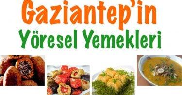 Gaziantep yöresel yemekleri, Gaziantep'in yöresel yemekleri, Gaziantep yöresel tatları, Antep yöresel yemekleri, antep yemekleri, Gaziantep antepleri