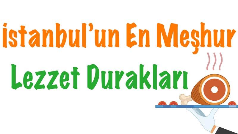 İstanbul'un meşhur lezzet durakları, İstanbul meşhur restoranları