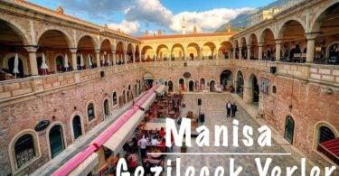 Manisa, Manisa Gezilecek yerler, Gezilecek yerler Manisa, Manisa'da gezilecek yerler, Manisa gezi rehberi, Gezi rehberi Manisa