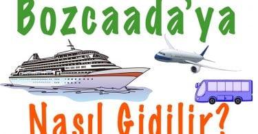 Bozcaada, Bozcaada nasıl gidilir, Bozcaada'ya nasıl gidilir, Bozcaada ulaşım seçenekleri