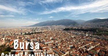 Bursa, Bursa Coğrafi Özellikleri, Bursa Coğrafyası, Bursa'nın coğrafi özellikleri