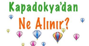 Kapadokya ne alınır, Kapadokya'dan ne alınır, Kapadokya alışveriş, Kapadokya hediye eşya, Kapadokya'dan hediye eşya almak