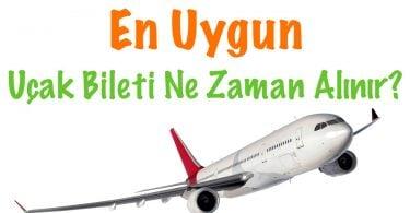 Uçak bileti ne zaman alınır, En Uygun Uçak Bileti Ne Zaman Alınır