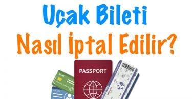 Uçak Bileti Nasıl İptal Edilir, uçak biletini iptal etmek, uçak bileti iptal etme rehberi, alınan uçak biletini iptal etmek