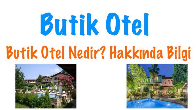 Butik Otel, Butik Otel nedir, Butik Otel özellikleri, Butik Otel hakkında bilgi, Butik Otel yorumları, Butik Otel fiyatları, en güzel Butik Otelleri