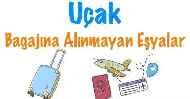Uçağa Alınmayan Eşyalar, uçakta yasak olan eşyalar, u.akta bavulda sıvı, Uçağa Alınmayan Eşyalar nelerdir, Uçağa Alınmayan şeyler