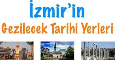 İzmir tarihi yerler, İzmir tarihi yerleri, İzmir'in tarihi yerleri, İzmir'de tarihi yerler, Tarihi yerler İzmir